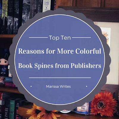 Publishers need to publish books with colorful spines - five reasons why on Reading List as part of Top Ten Tuesday