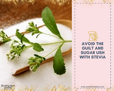 4. AVOID THE GUILT & SUGAR RUSH WITH STEVIA