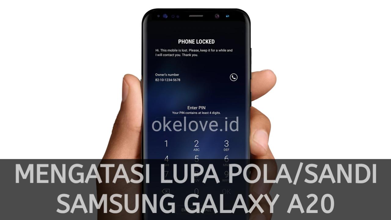 Cara Mengatasi Lupa Pola dan Sandi Samsung Galaxy A20