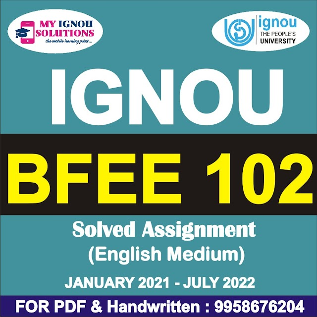 BFEE 102 Solved Assignment 2021-22