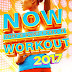 NOW That's What I Call A Workout 2017 (Hits & Remixes)
