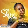 [BangHitz] Gospel Music : Lee Songz - Shine on Me