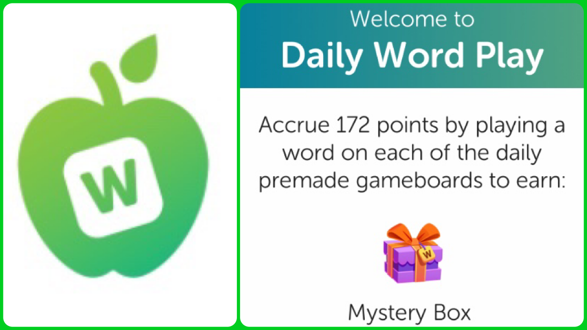 """Daily Word Play logo: green apple with """"W"""" tile in the middle. Welcome to Daily Word Play. Accrue 172 points by playing a word on each of the daily premade gameboard to earn: Mystery Box (purple mystery box with orange bow)."""