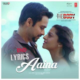 Aaina Lyrics From Hindi Movie The Body [2019]