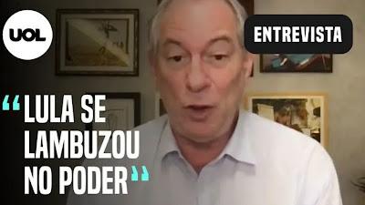 """Ciro Gomes diz que Lula """"se lambuzou no poder"""" e PT é o partido com menor chance de derrotar Bolsonaro"""