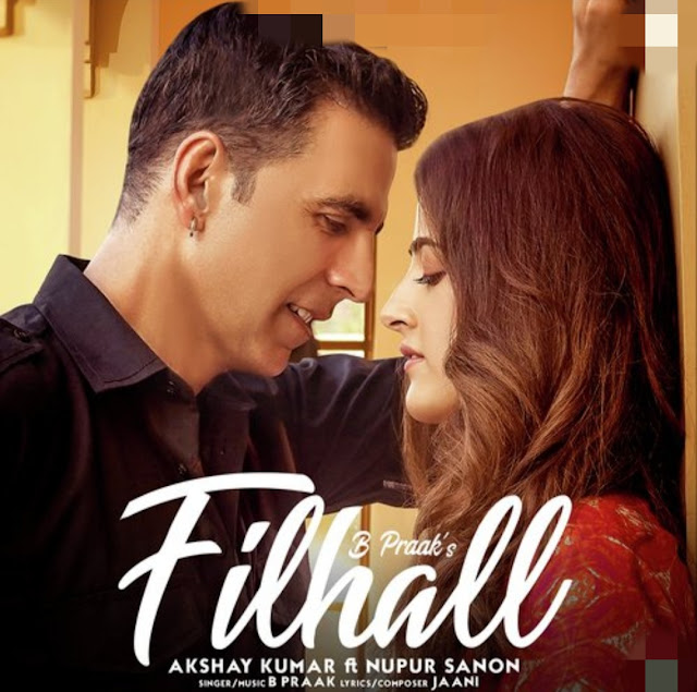 Filhaal song lyrics  | Akshay kumar, nupur sanon, b praak