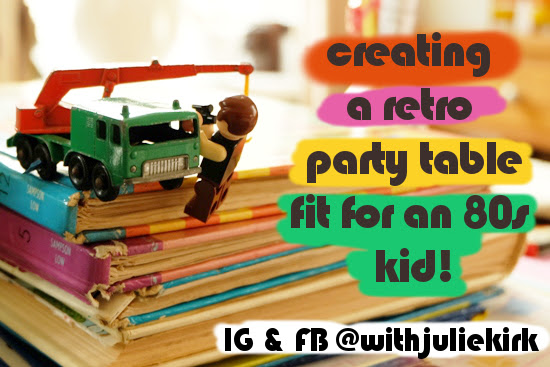 Creating a retro party table fit for an 80s kid.