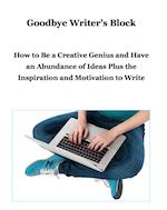 Goodbye Writer's Block