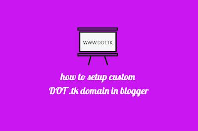 Setup Custom DOT tk Domain in Blogger