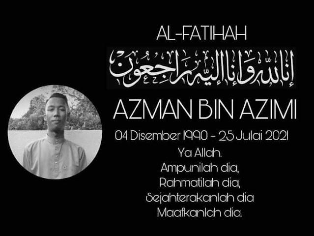Selamat pergi selamanya kawan baik Azman, Al-fatihah