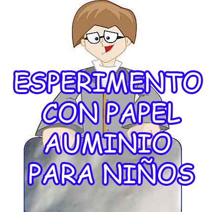 http://experimentos-cientificos.blogspot.com/2014/09/experimento-con-papel-aluminio-para.html