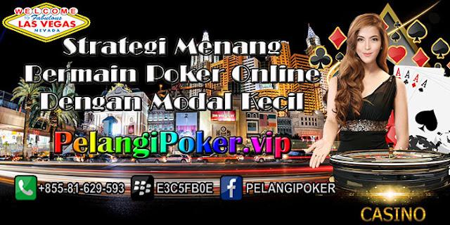 Strategi-Menang-Bermain-Poker-Online-Dengan-Modal-Kecil