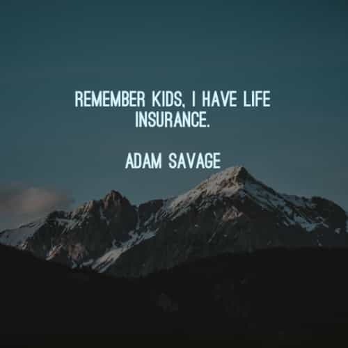 Life insurance quotes and sayings that'll make you smile