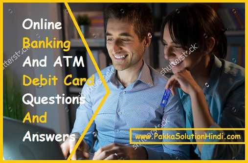 Online Banking Aur ATM Debit Card Se Realated Question And Answer