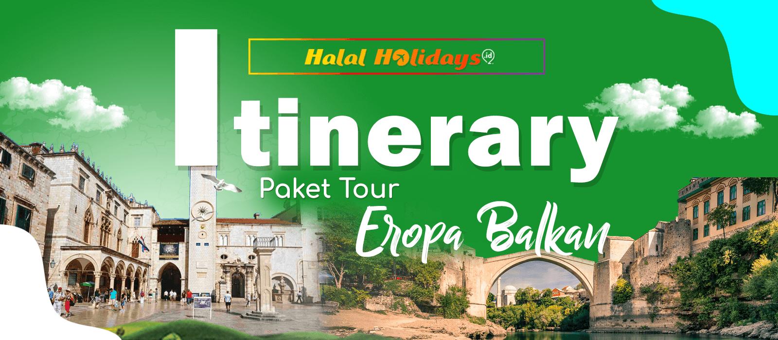 Itinerary Paket Tour Halal Eropa Balkan 10 Hari