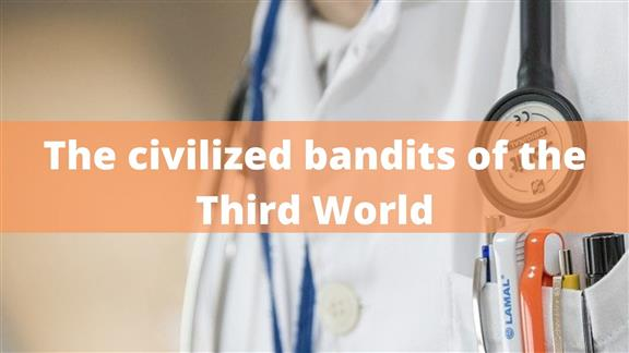 The civilized bandits of the Third World