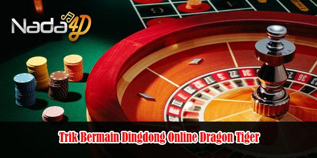 Trik Bermain Dingdong Online Dragon Tiger