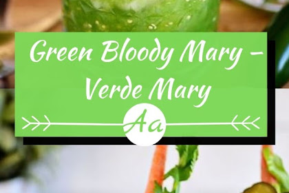 Green Bloody Mary – Verde Mary