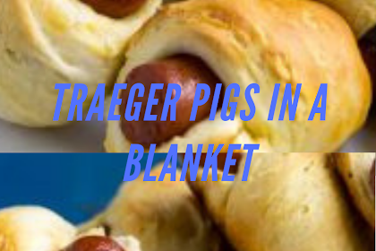 TRAEGER PIGS IN A BLANKET