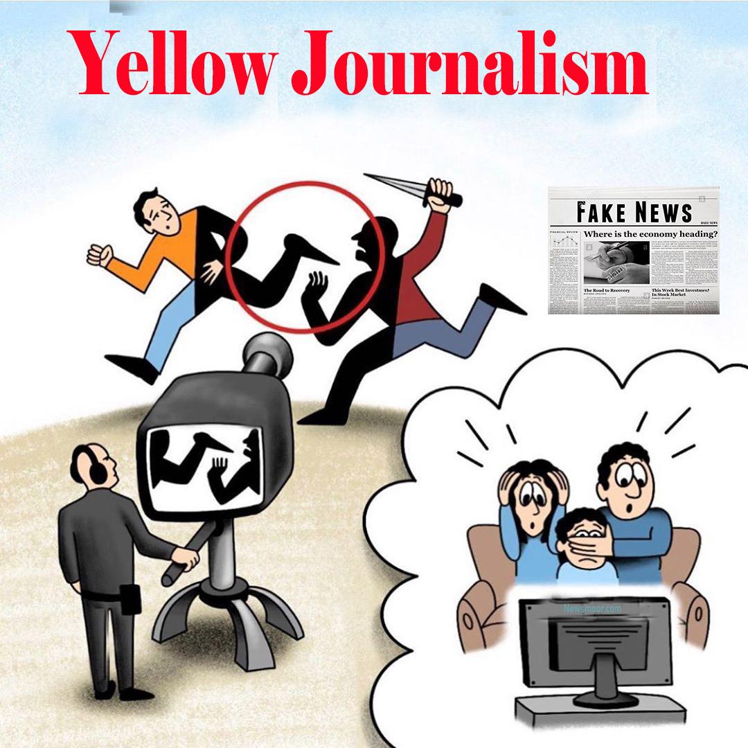 Yellow Journalism and Journalist- Fake Journalism