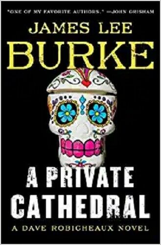 A Private Cathedral: A Dave Robicheaux Novel by James Lee Burke (English) PDF