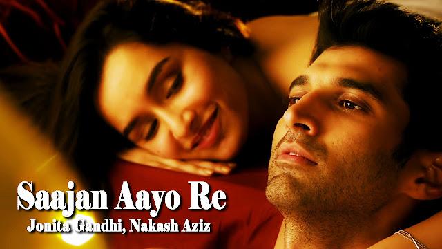 Saajan Aayo Re Lyrics Jonita Gandhi, Nakash Aziz