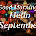 Top 10 Good Morning Welcome September Images greeting Pictures,Photos for Whatsapp