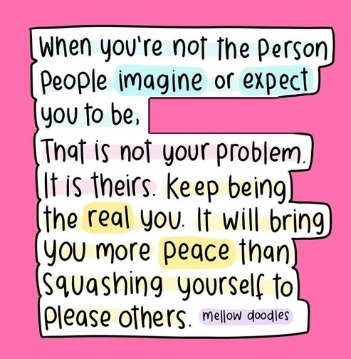 when you're not the person other people imagine or expect you to be, that's their problem - not yours. #lifequotes