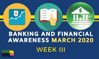 Banking and Financial Awareness March 2020: Week III