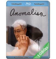 ANOMALISA (2015) FULL 1080P HD MKV ESPAÑOL LATINO