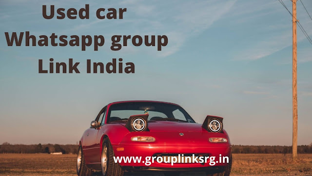 100+ Used Car WhatsApp Group Link India- Join Now for Free