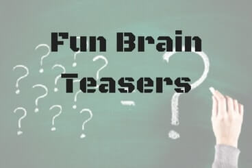 Here are Fun Brain Teasers for all age groups which will challenge your brain