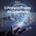 Lição 9: O Primeiro Projeto de Globalismo