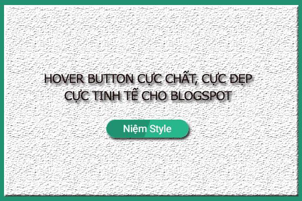 Tạo button hiệu ứng hover cực đẹp và tinh tế cho blogspot