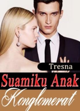 Novel Suamiku Anak Konglomerat Karya Tresna Full Episode
