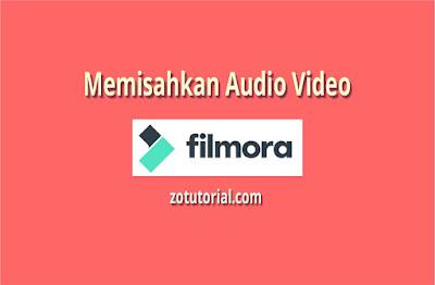 Cara Memisahkan Suara (Audio) dengan Video di Filmora