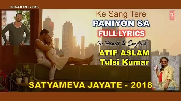 Atif Aslam - Paniyon Sa Lyrics in Hindi - Satyameva Jayate