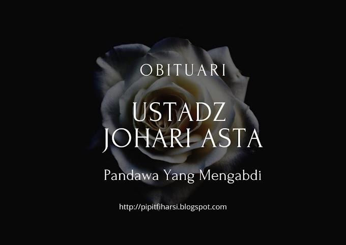 Obituari: Ustadz Johari Asta - Pandawa Yang Mengabdi
