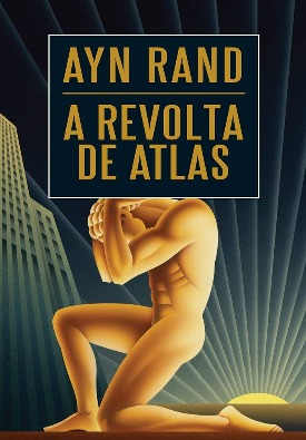 Livro: A revolta de Atlas / Autor: Ayn Rand