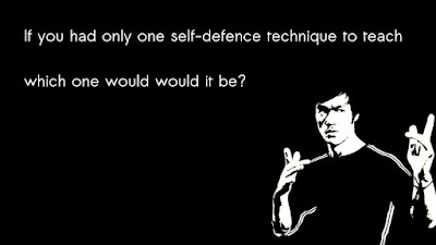 If you had only one self-defence technique to teach which one would would it be?