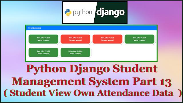 Python Django Student Management System Part 15 | Student View own Attendance Data