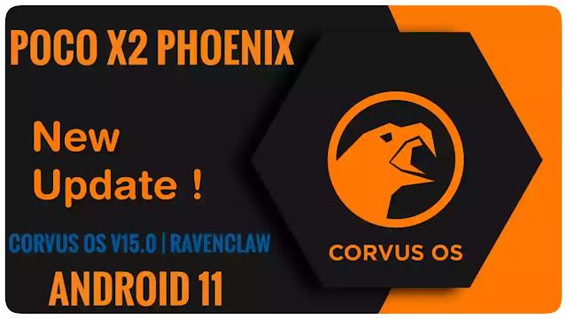 Poco X2 Phoenix Corvus OS v15.0  RavenClaw Android 11