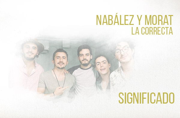 La Correcta significado de la canción Nabález Morat.