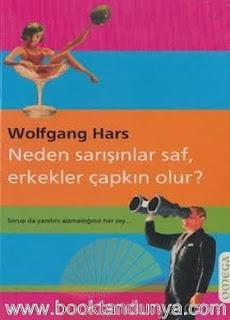 Wolfgang Hars - Neden Sarışınlar Saf, Erkekler Çapkın Olur