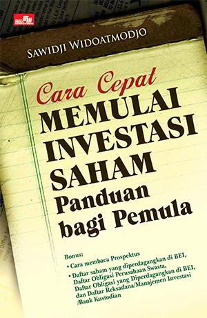 Cara Cepat Memulai Investasi Saham Panduan bagi Pemula oleh Sawidji Widoatmodjo