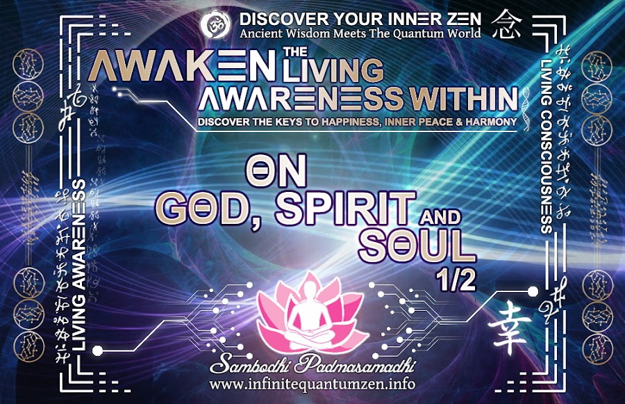 On God, Spirit and Soul 1 of 2 - Infinite living system life the book of zen awareness, alan watts mindfulness key to happiness peace joy