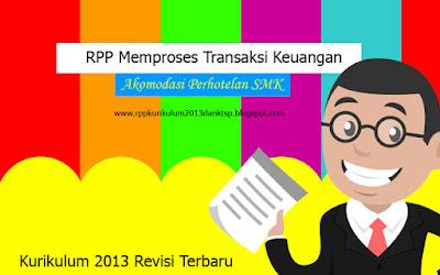 Download RPP Memproses Transaksi Keuangan SMK Akomodasi Perhotelan Kurikulum 2013