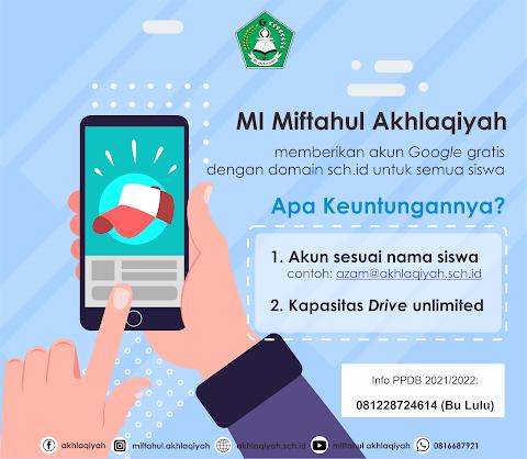 Gratis Akun Google untuk Semua Siswa MI MIFTAHUL AKHLAQIYAH