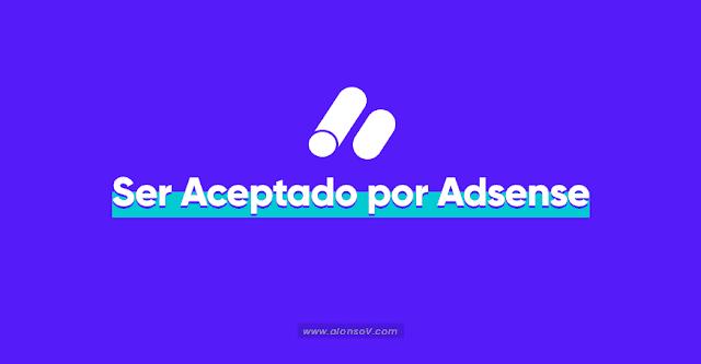 Cómo ser aceptado por Google Adsense