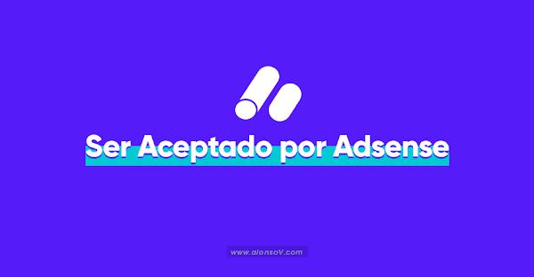 Cómo ser aceptado por Adsense 2019 ▷【ACTUALIZADO】